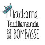 Madame Tout Le Monde Est Une Bombasse